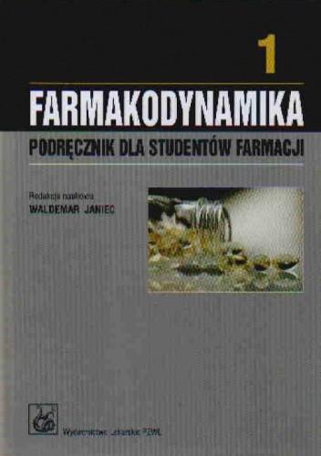 Okładka książki Farmakodynamika. Podręcznik dla studentów farmacji. Tom 1 i 2 (komplet, nowe wydanie)