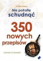 Nie potrafię schudnąć. 350 nowych przepisów