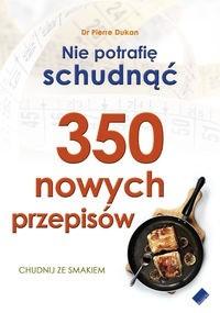 Okładka książki Nie potrafię schudnąć. 350 nowych przepisów