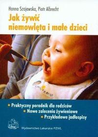 Okładka książki Jak żywić niemowlęta i małe dzieci