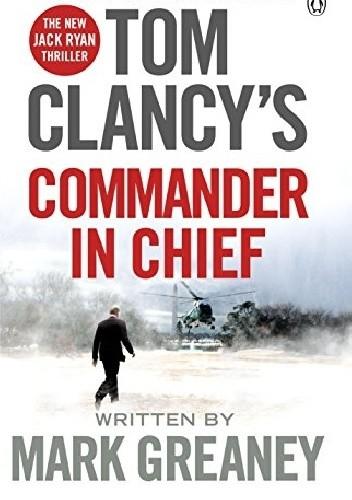 Okładka książki Tom Clancy's Commander-in-Chief