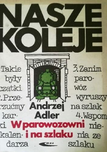 Okładka książki W parowozowni i na szlaku