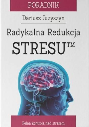 Okładka książki Radykalna Redukcja StresuTM