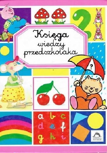 Okładka książki Księga wiedzy przedszkolaka