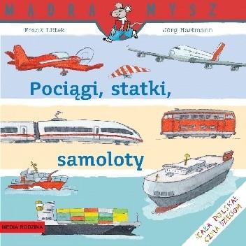 Okładka książki Pociągi, statki, samoloty