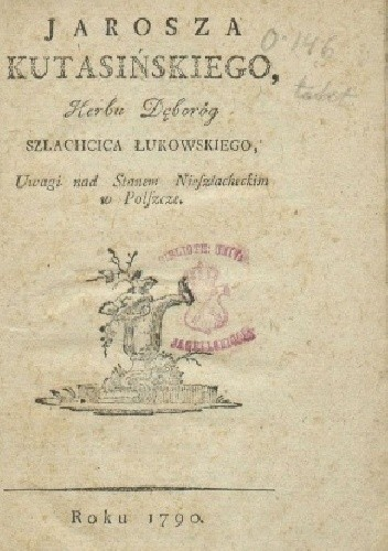 Okładka książki Jarosza Kutasińskiego herbu Dęboróg, szlachcica łukowskiego Uwagi nad stanem nieszlacheckim w Polszcze
