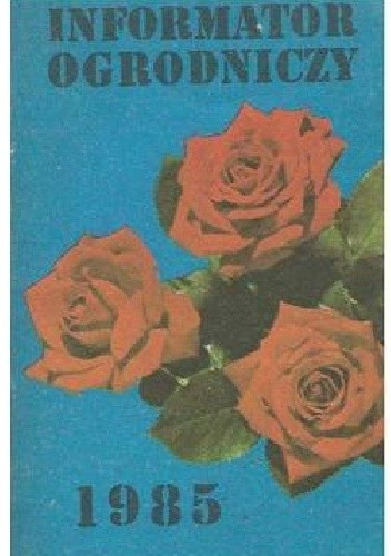 Okładka książki Informator ogrodniczy 1985
