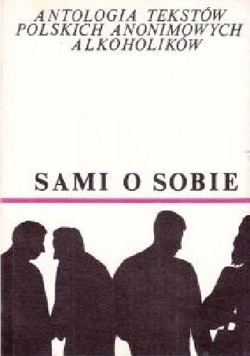 Okładka książki Sami o sobie. Antologia tekstów polskich Anonimowych Alkoholików