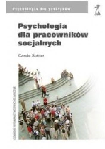 Okładka książki Psychologia dla pracowników socjalnych