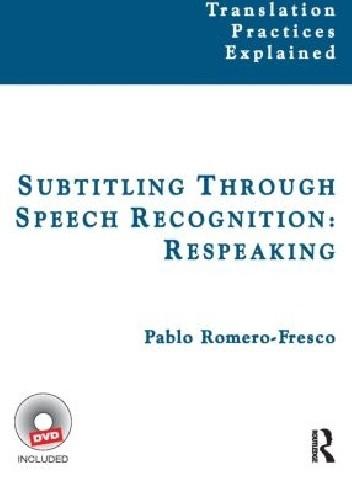 Okładka książki Subtitling Through Speech Recognition: Respeaking