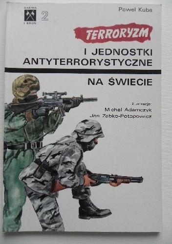 Okładka książki Terroryzm i jednostki antyterrorystyczne na świecie