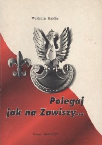 Okładka książki Polegaj jak na zawiszy...