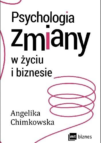Okładka książki Psychologia zmiany w życiu i biznesie