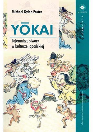 Okładka książki Yokai: Tajemnicze stwory w kulturze japońskiej