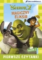 Dream Works. Pierwsze czytanki. Shrek 2. Magiczny eliksir (poziom 2)