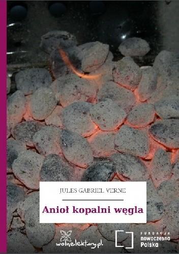 Okładka książki Anioł kopalni węgla