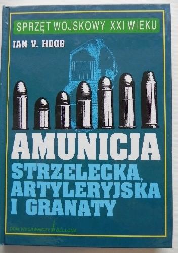 Okładka książki Amunicja strzelecka, artyleryjska i granaty