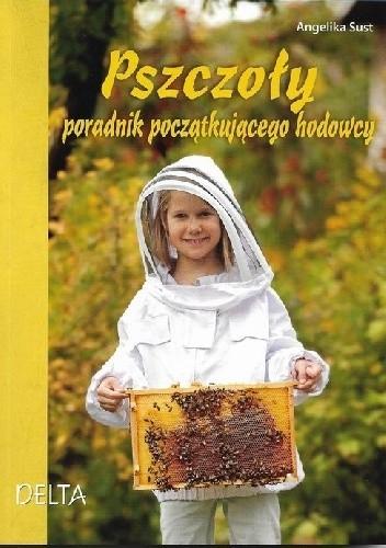 Okładka książki Pszczoły poradnik początkującego hodowcy