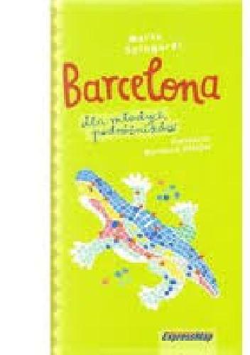 Okładka książki Barcelona dla młodych podróżników. Przewodnik ilustrowany