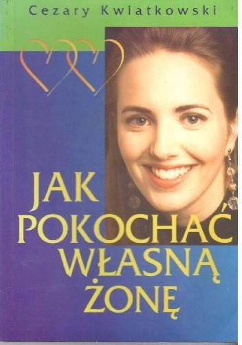Okładka książki Jak pokochać własną żonę
