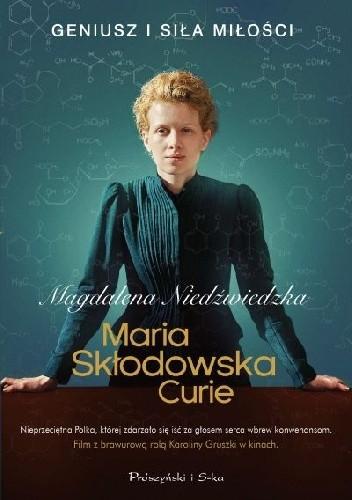 Okładka książki Maria Skłodowska-Curie. Geniusz i siła miłości