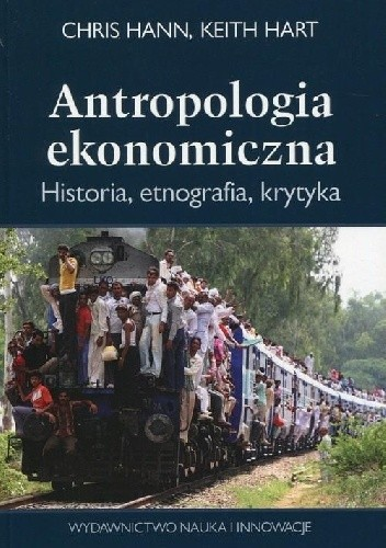 Okładka książki Antropologia ekonomiczna. Historia, etnografia, krytyka