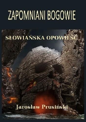 Okładka książki Zapomniani bogowie. Słowiańska opowieść