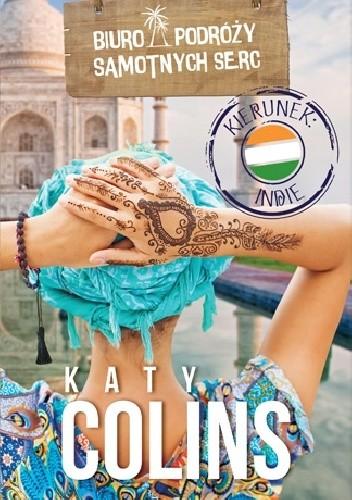 Okładka książki Biuro Podróży Samotnych Serc. Kierunek: Indie