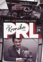 Kronika PRL Mity i legendy socjalizmu