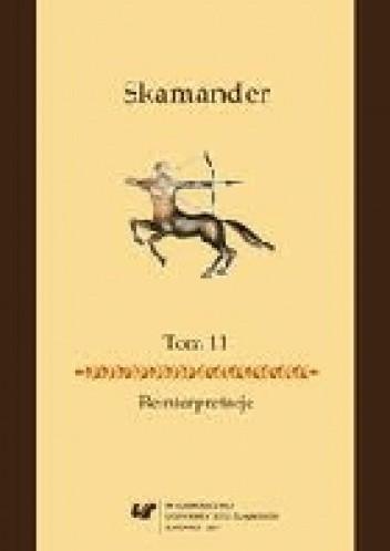 Okładka książki Skamander. Reinterpretacje Tom 11
