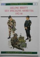 Zielone Berety. Siły specjalne armii USA 1952-84