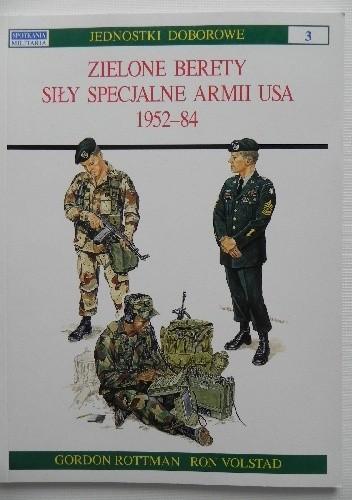 Okładka książki Zielone Berety. Siły specjalne armii USA 1952-84