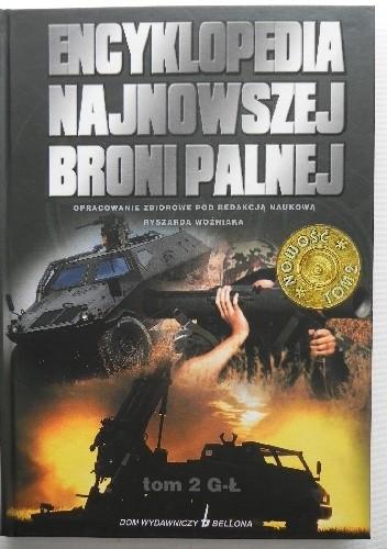 Okładka książki Encyklopedia najnowszej broni palnej tom 2 G-Ł