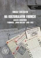"""Na kulturalnym froncie. Analiza zawartości tygodnika """"Nowa Kultura"""" 1950-1963"""
