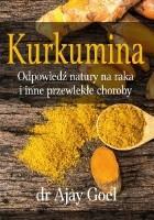 Kurkumina - odpowiedź natury na raka i inne przewlekłe choroby