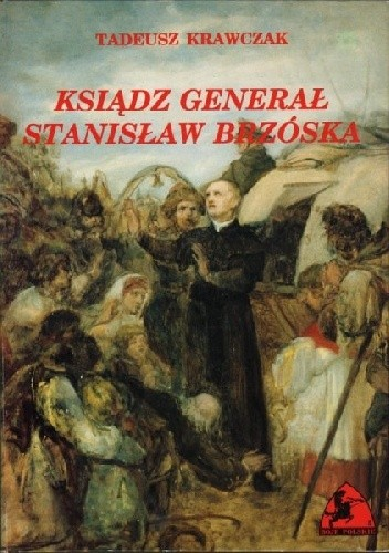 Okładka książki Ksiądz generał Stanisław Brzóska
