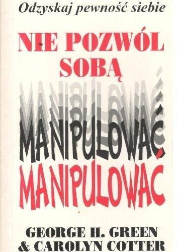 Okładka książki Nie pozwól sobą manipulować