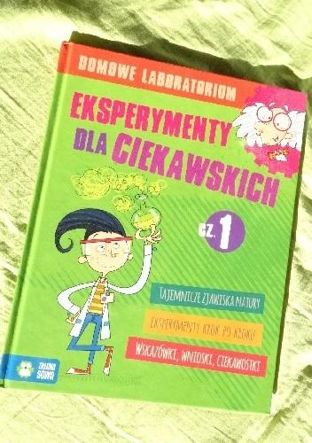 Okładka książki Eksperymenty dla ciekawskich. Cz. 1