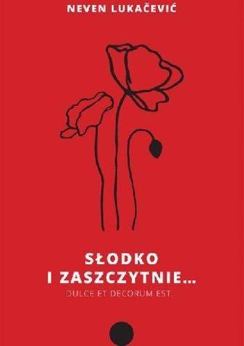 Okładka książki Słodko i zaszczytnie...