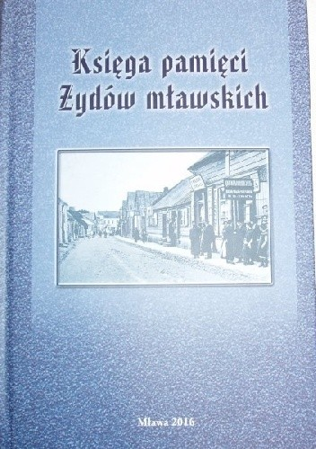 Okładka książki Księga pamięci Żydów mławskich