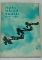 Polskie Samoloty Wojskowe 1918 - 1939