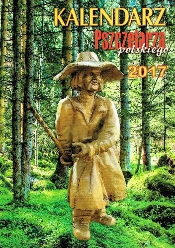Okładka książki Kalendarz Pszczelarza Polskiego 2017