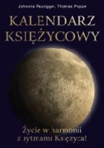 Okładka książki Kalendarz księżycowy. Życie w harmonii z rytmami Księżyca