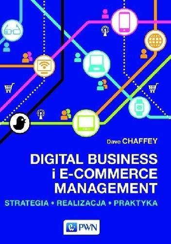 Okładka książki Digital Business i E-Commerce Management. Strategia, Realizacja, Praktyka