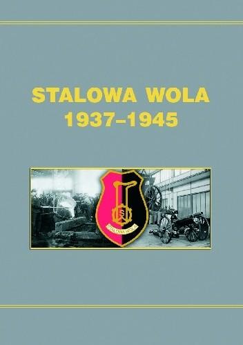 Okładka książki Stalowa Wola 1937-1945