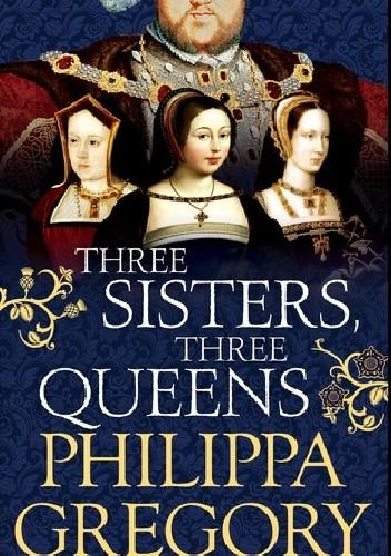 Okładka książki Three Sisters, Three Queens