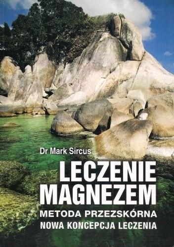 Okładka książki Leczenie magnezem. Metoda przezskórna. Nowa koncepcja leczenia