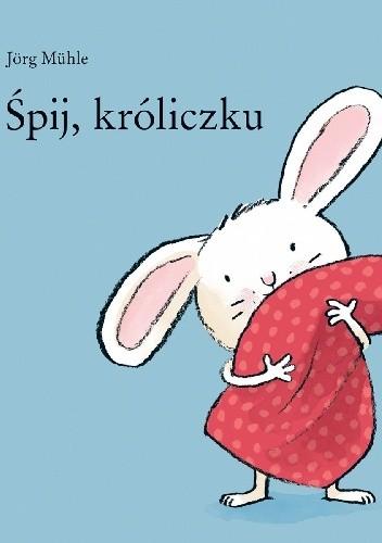 Okładka książki Śpij, króliczku