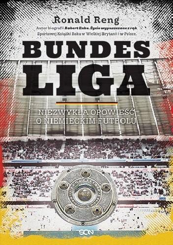 Okładka książki Bundesliga. Niezwykła opowieść o niemieckim futbolu