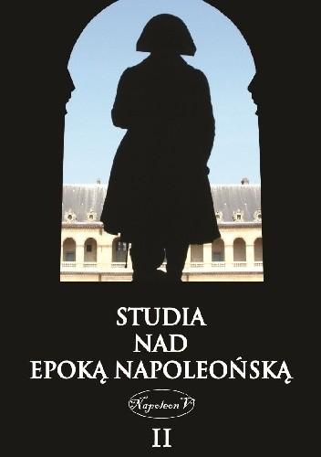 Okładka książki Studia nad epoką napoleońską, t. II